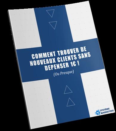 Comment Trouver de Nouveaux Clients Sans Dépenser 1€ Guide PDF