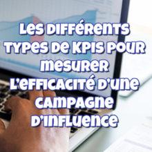 Comment mesurer l'efficacité d'une campagne d'influence